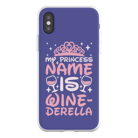 My Princess Name Is Winederella Phone Flexi-Case