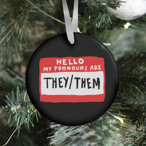 Hello My Pronouns Are They Them Ornament