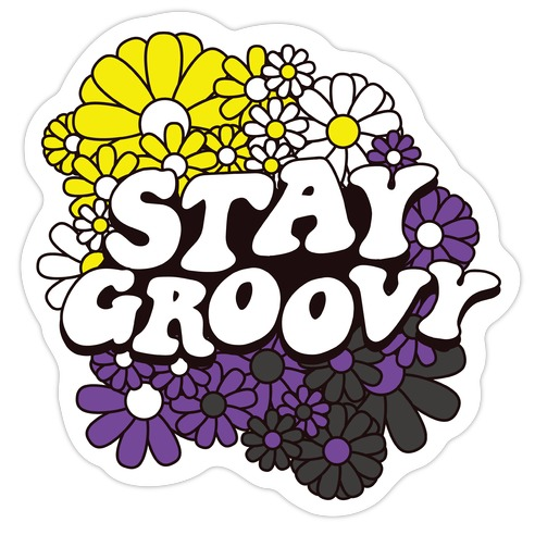 Stay Groovy (Nonbinary Flag Colors) Die Cut Sticker