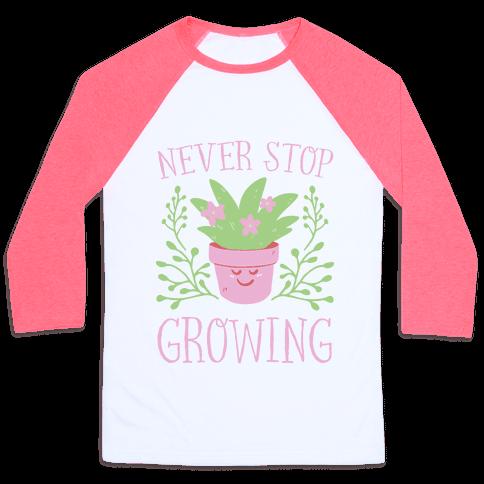 Never Stop Growing Baseball Tee