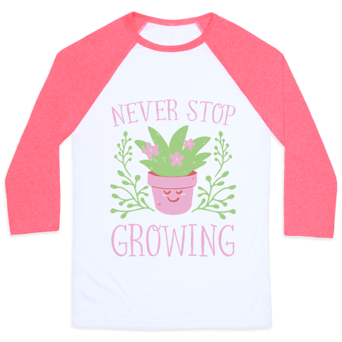 Never Stop Growing Baseball Tee