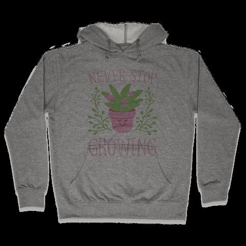 Never Stop Growing Hooded Sweatshirt