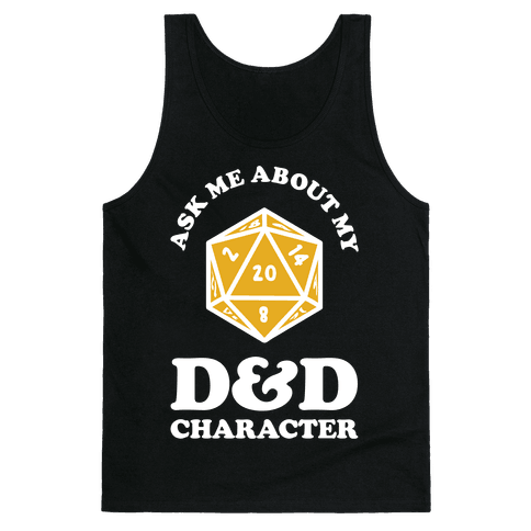 Ask Me About My D&D Character Tank Top