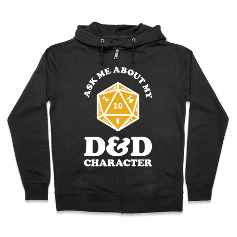 Ask Me About My D&D Character Zip Hoodie