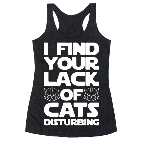 I Fing Your Lack of Cats Disturbing Parody White Print Racerback Tank Top