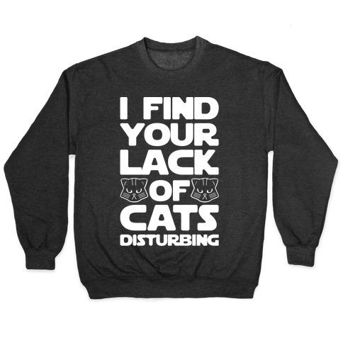 I Fing Your Lack of Cats Disturbing Parody White Print Pullover
