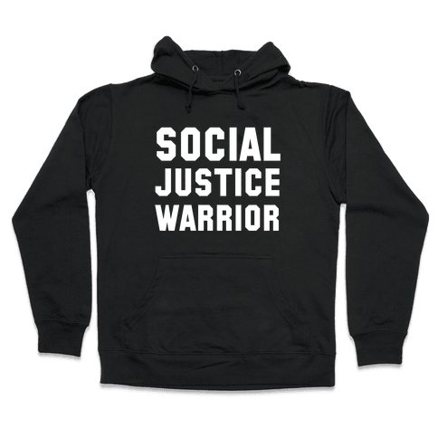 Social Justice Warrior Hooded Sweatshirt
