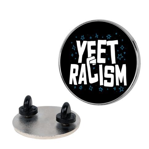 Yeet Racism Pin