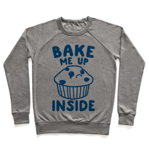 Bake Me Up Inside Pullover