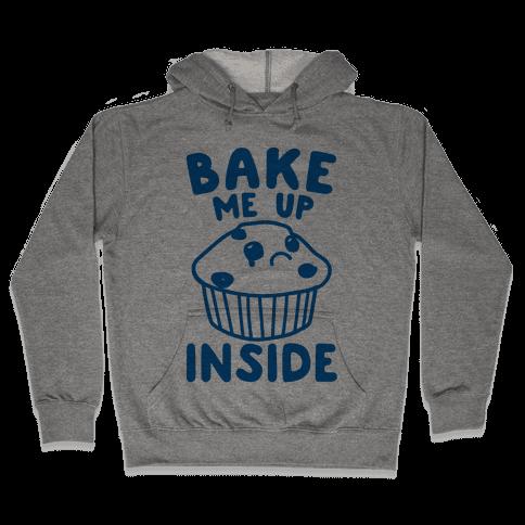 Bake Me Up Inside Hooded Sweatshirt