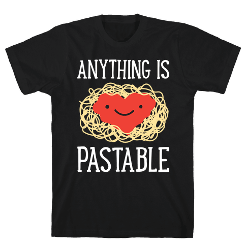 Anything Is Pastable Mens T-Shirt