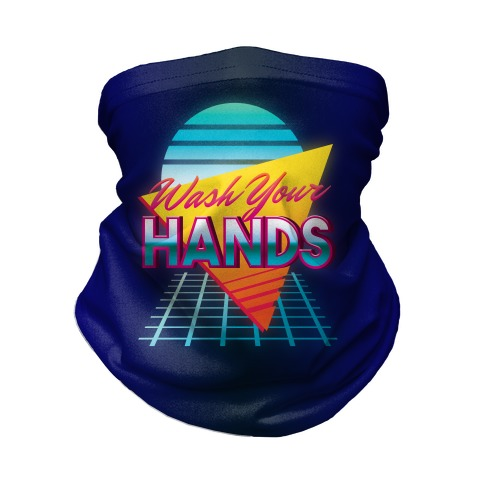 Wash Your Hands Neck Gaiter