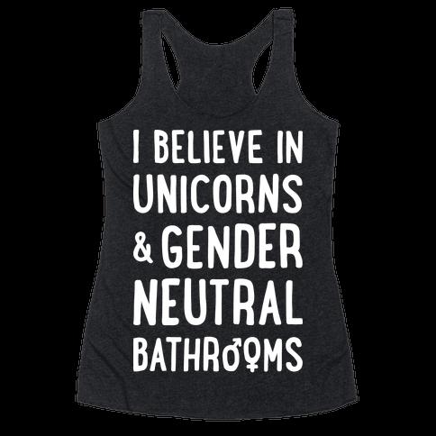 I Believe In Unicorns & Gender Neutral Bathrooms (White) Racerback Tank Top