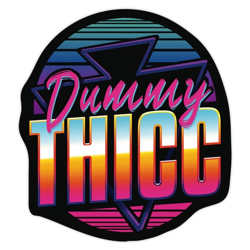 Retro and Dummy Thicc Die Cut Sticker