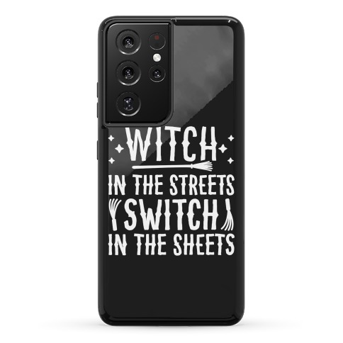 Witch In The Streets Switch In The Sheets Phone Case