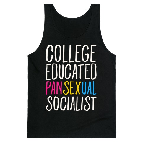 College Educated Pansexual Socialist White Print Tank Top