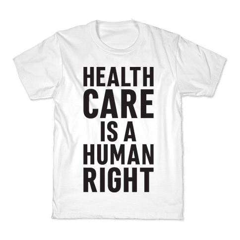 Healthcare Is A Human Right Kids T-Shirt