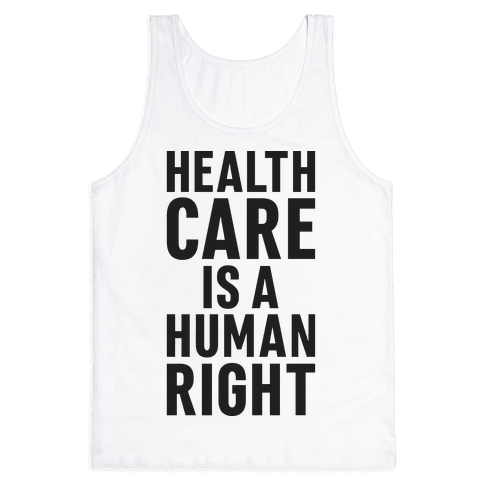 Healthcare Is A Human Right Tank Top