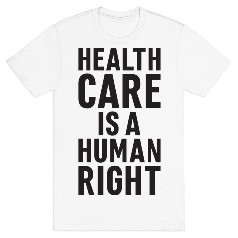 Healthcare Is A Human Right Mens T-Shirt