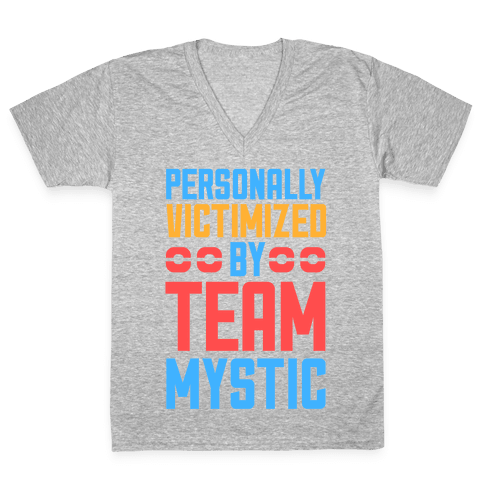 Personally Victimized By Team Mystic V-Neck Tee Shirt