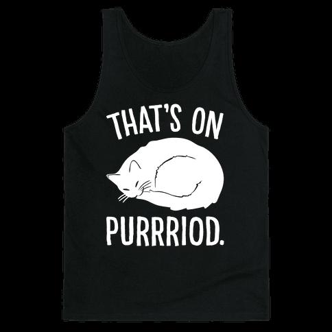 That's On Purrriod Cat Parody White Print Tank Top