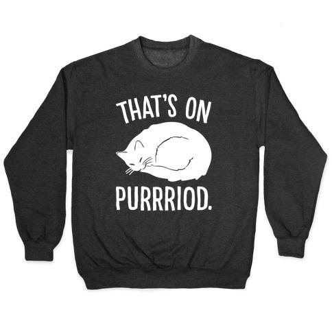 That's On Purrriod Cat Parody White Print Pullover