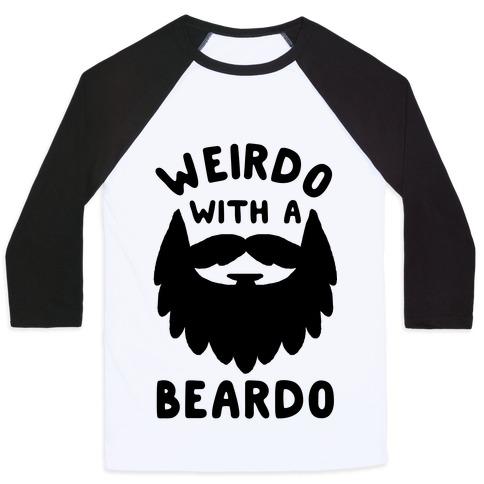 Weirdo with a Beardo Baseball Tee