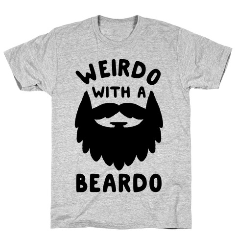 Weirdo with a Beardo T-Shirt