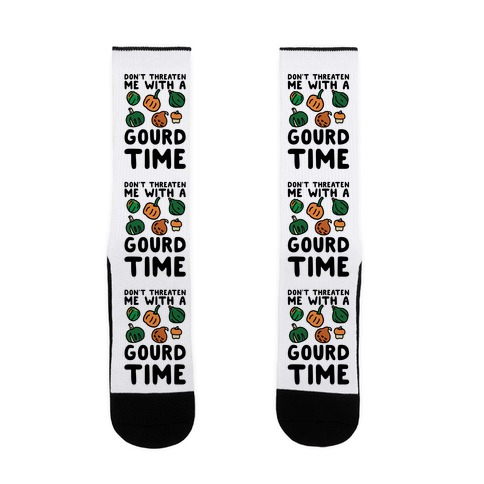 Don't Threaten Me With a Gourd Time Sock