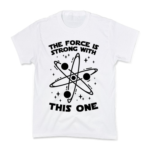 The Force Is Strong With This One Kids T-Shirt