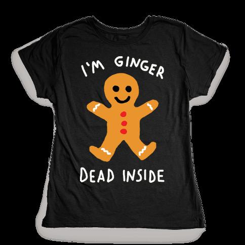 I'm Ginger Dead Inside Womens T-Shirt