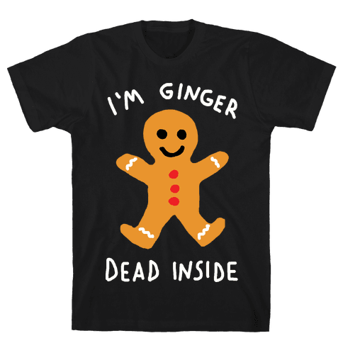 I'm Ginger Dead Inside Mens T-Shirt