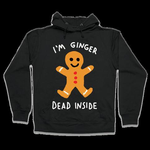 I'm Ginger Dead Inside Hooded Sweatshirt