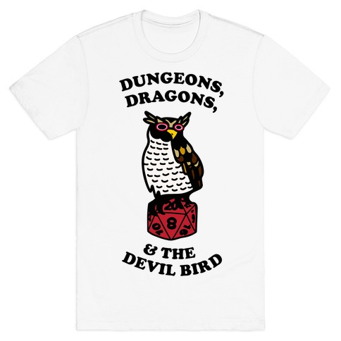 Dungeons, Dragons, & the Devil Bird T-Shirt