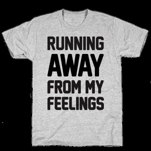 Running Away From My Feelings Mens T-Shirt