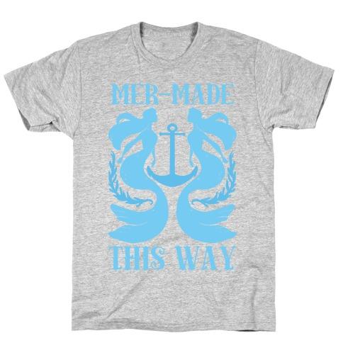 Mer-Made This Way T-Shirt