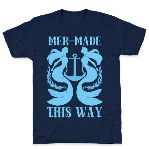 Mer-Made This Way Mens T-Shirt
