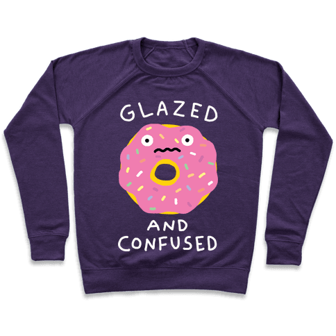 Glazed And Confused Pullover