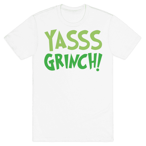Yasss Grinch Parody Mens T-Shirt