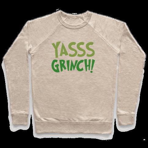 Yasss Grinch Parody Pullover
