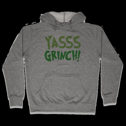 Yasss Grinch Parody Hooded Sweatshirt