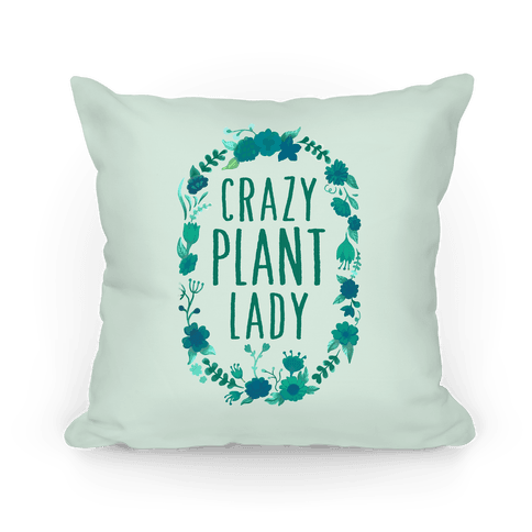Crazy Plant Lady Pillow