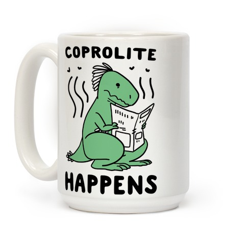 Coprolite Happens Coffee Mug
