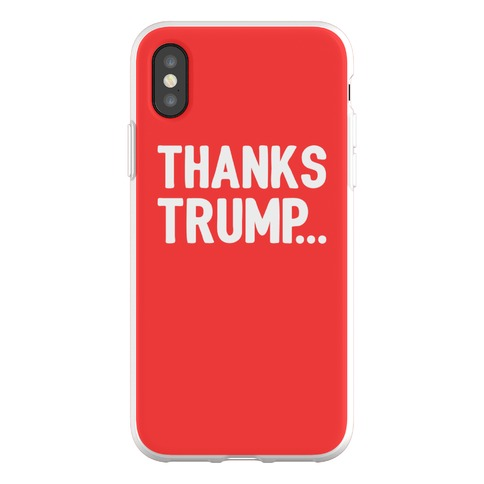 Thanks Trump Phone Flexi-Case