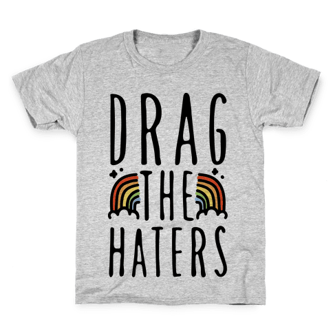 Drag The Haters Kids T-Shirt