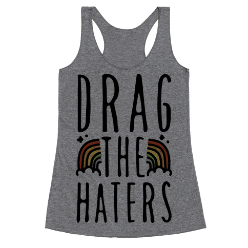 Drag The Haters Racerback Tank Top