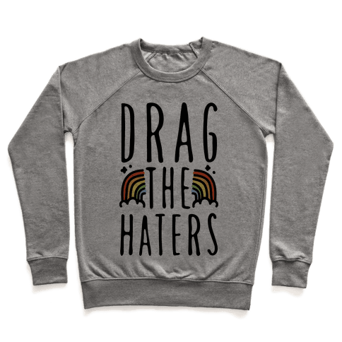 Drag The Haters Pullover