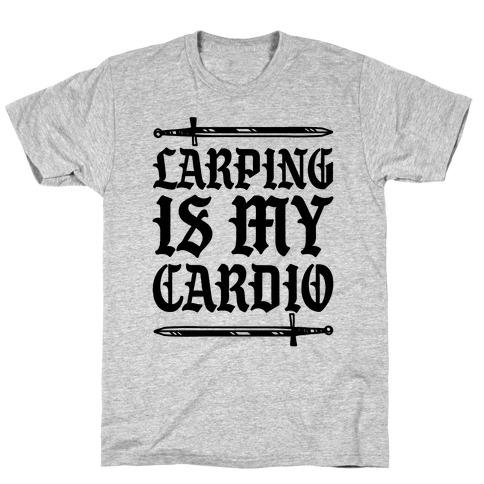 Larping Is My Cardio T-Shirt
