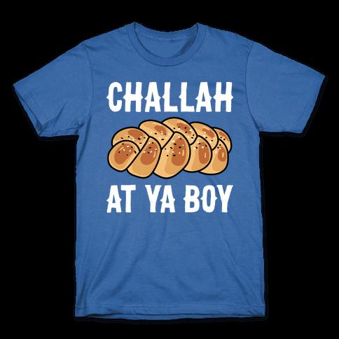 Challah At Ya Boy Mens/Unisex T-Shirt