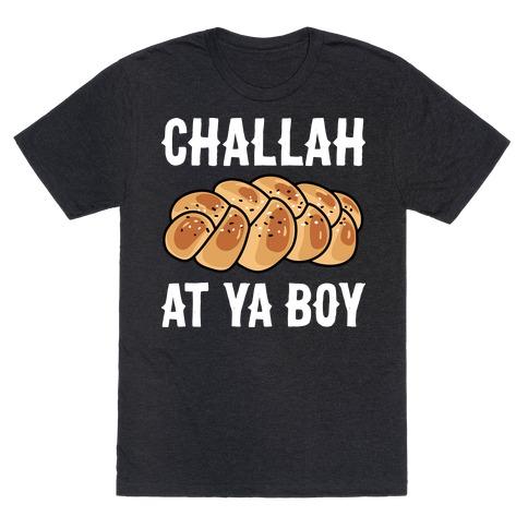 Challah At Ya Boy T-Shirt